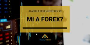 Mi a FOREX, vagyis a devizapiac?