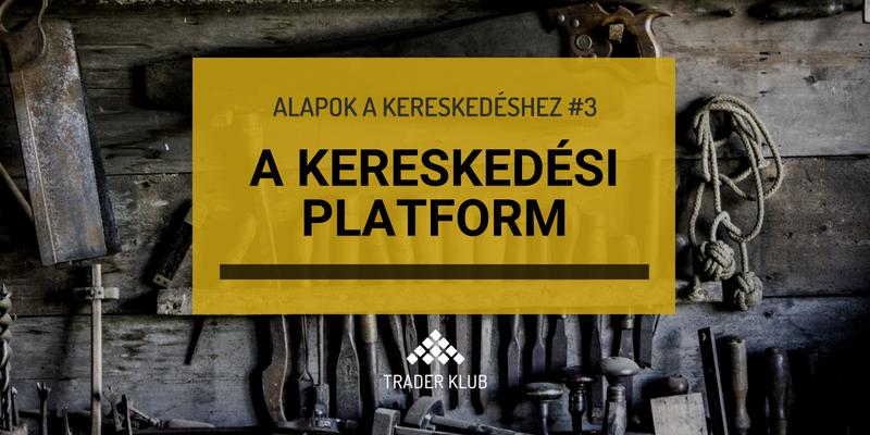 A kereskedési platform