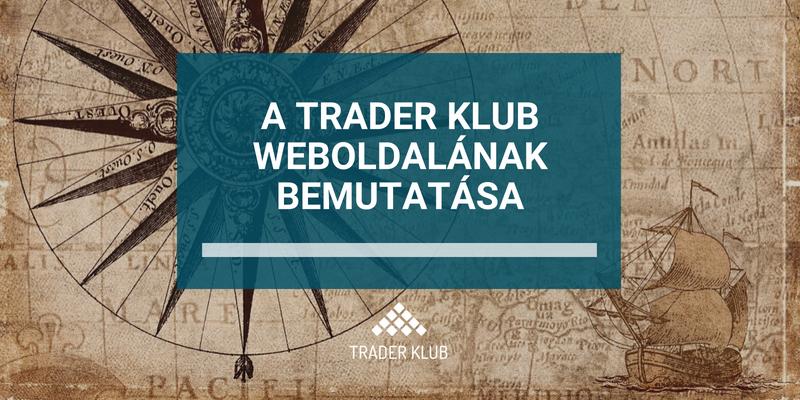 A Trader Klub weboldalának bemutatása