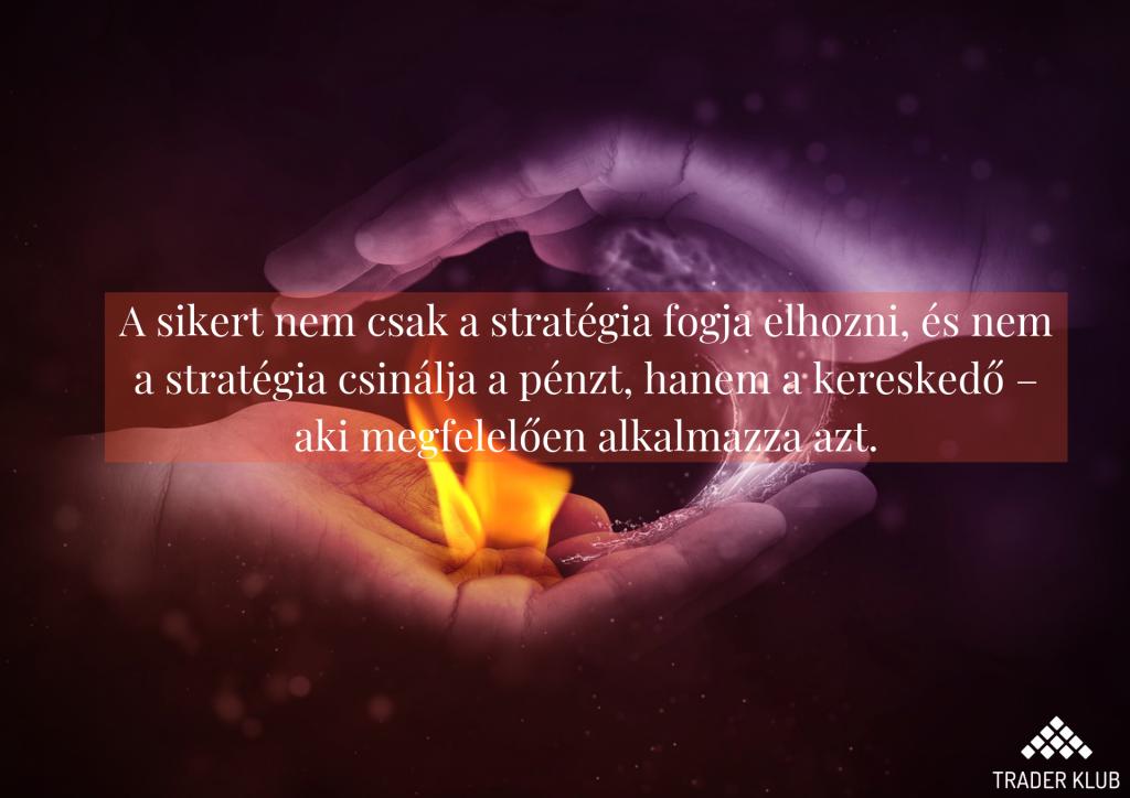 A sikert nem csak a stratégia fogja elhozni...