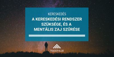 A kereskedési rendszer szüksége és a mentális zaj szűrése
