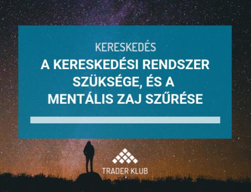 A kereskedési rendszer szüksége, és a mentális zaj szűrése