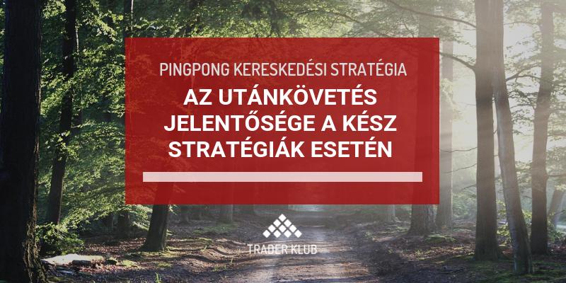 Az utánkövetés jelentősége a kész stratégiák alkalmazása esetén