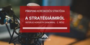 Stratégiáim - Interjú Horváth Gáborral - 2. rész