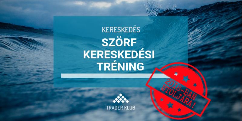 Szörf Kereskedési Tréning - 2018-ban utoljára!