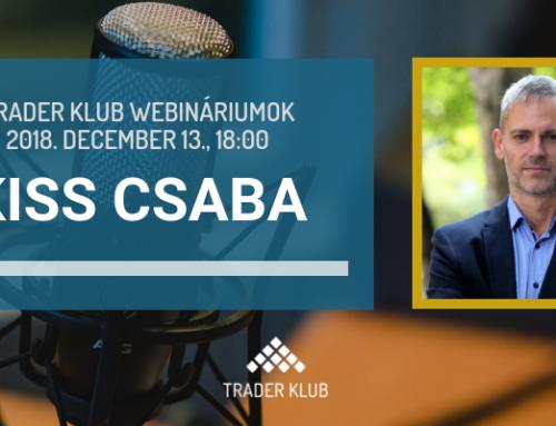 Trader Klub webinárium: 2018. december 13., Kiss Csaba
