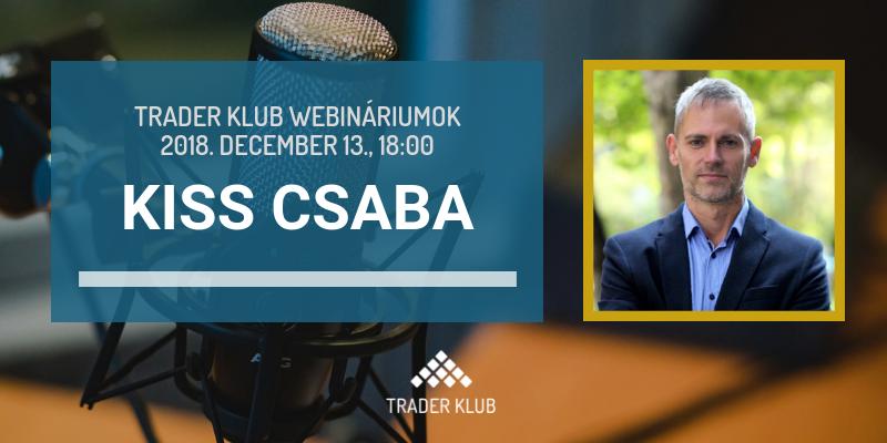Trader Klub webináriumok: Kiss Csaba