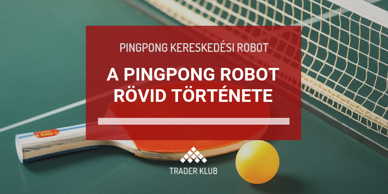 A Pingpong robot rövid története