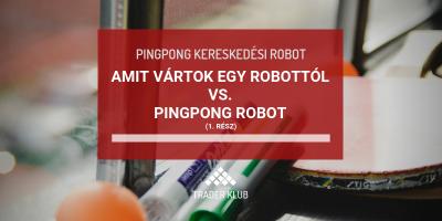 Amit vártok egy robottól vs. Pingpong robot
