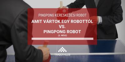 Amit vártok egy robottól vs. Pingpong robot 2. rész