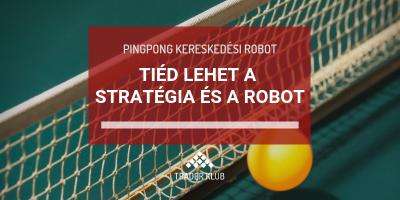 Tiéd lehet a stratégia és a robot