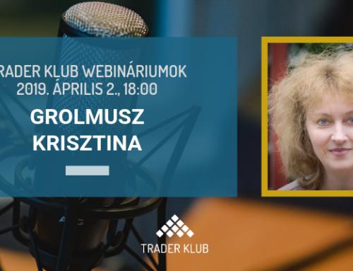 Trader Klub webinárium: 2019. április 2., Grolmusz Krisztina