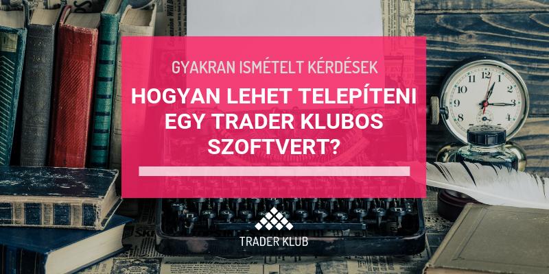 Trader Klubos szoftver telepítése