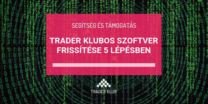 Trader Klubos szoftver frissítése 5 lépésben