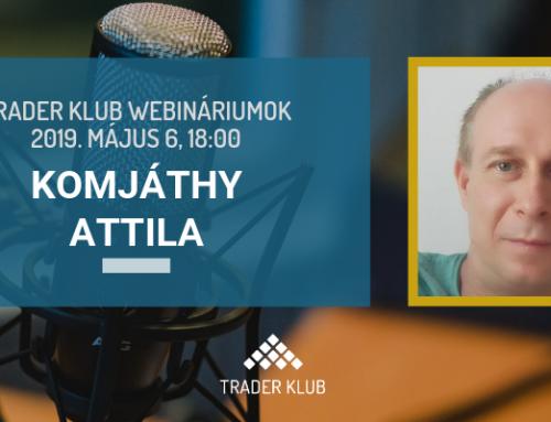 Trader Klub webinárium: 2019. május 6., Komjáthy Attila