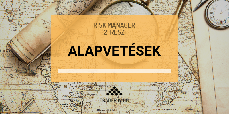 Alapvetések a Risk Manager méretező szoftverrel kapcsolatban