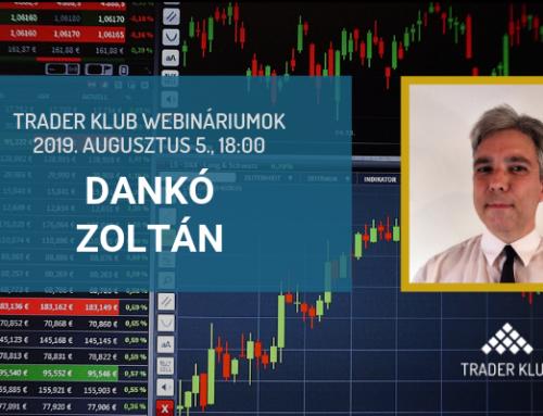 Trader Klub webinárium: 2019. augusztus 5., Dankó Zoltán