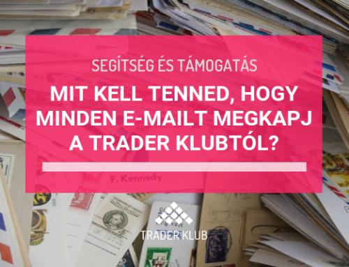 Mit kell tenned, hogy minden Trader Klubtól érkező e-mail megérkezzen hozzád?