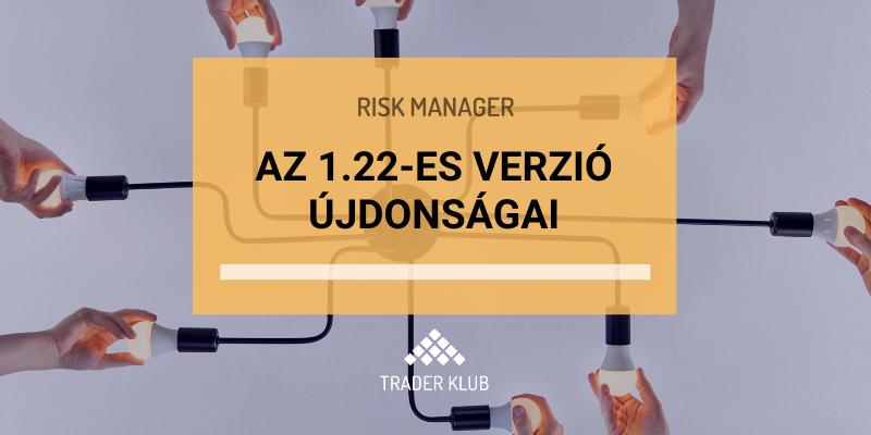 A Risk Manager 1.22-es verziójának újdonságai