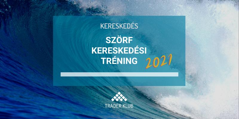 Szörf Kereskedési Tréning 2021